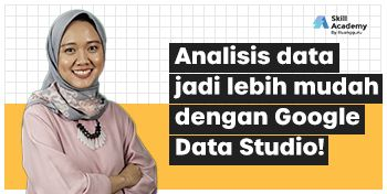 Kelas Data Analisis Dengan Google Data Studio
